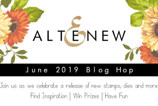 Altenew June 2019 Stamp & Die Release Blog Hop